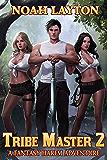 Tribe Master 2: A Fantasy Harem Adventure (English Edition)