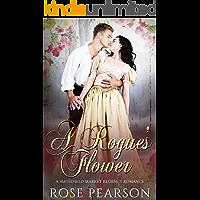 A Rogue's Flower:  A Smithfield Market Regency Romance: Book 1