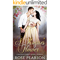 A Rogue's Flower:  A Smithfield Market Regency Romance: Book 1
