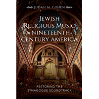 Jewish Religious Music in Nineteenth-Century America: Restoring the Synagogue Soundtrack book cover