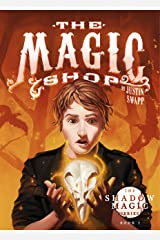 The Magic Shop (The Shadow Magic Series Book 1) Kindle Edition