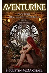 Aventurine (The Chalcedony Chronicles Book 3) Kindle Edition
