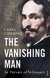The Vanishing Man: In Pursuit of Velazquez