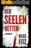 Der Seelenretter - Ein Thriller von Noah Fitz (Ein Johannes-Hornoff-Thriller #3) (German Edition)