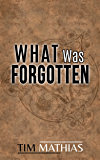 What Was Forgotten (The War of Histories - An Epic Dark Fantasy Series Book 1)