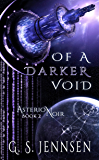 Of A Darker Void: Asterion Noir Book 2