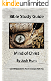 Bible Study Guide -- Mind of Christ: Good Questions Have Small Groups Talking