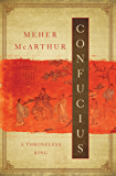 Confucius: A Throneless King