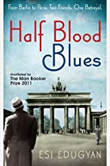 Half Blood Blues: Shortlisted for the Man Booker Prize 2011 Hardcover