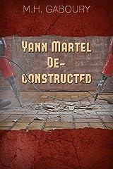 Yann Martel Deconstructed Kindle Edition