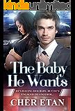 The Baby He Wants: A BWWM Pregnancy Romance