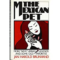 Mexican Pet: More 'New' Urban Legends and Some Old Favourites