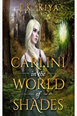 Carlini in the World of Shades (Book 2, The World of Shades Series) Kindle Edition