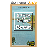 Soupe de crabes à Brest: Une enquête d'Arsène Barbaluc (Enquêtes & Suspense)