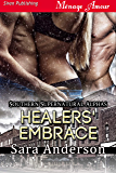 Healers' Embrace [Southern Supernatural Alphas] (Siren Publishing Menage Amour)