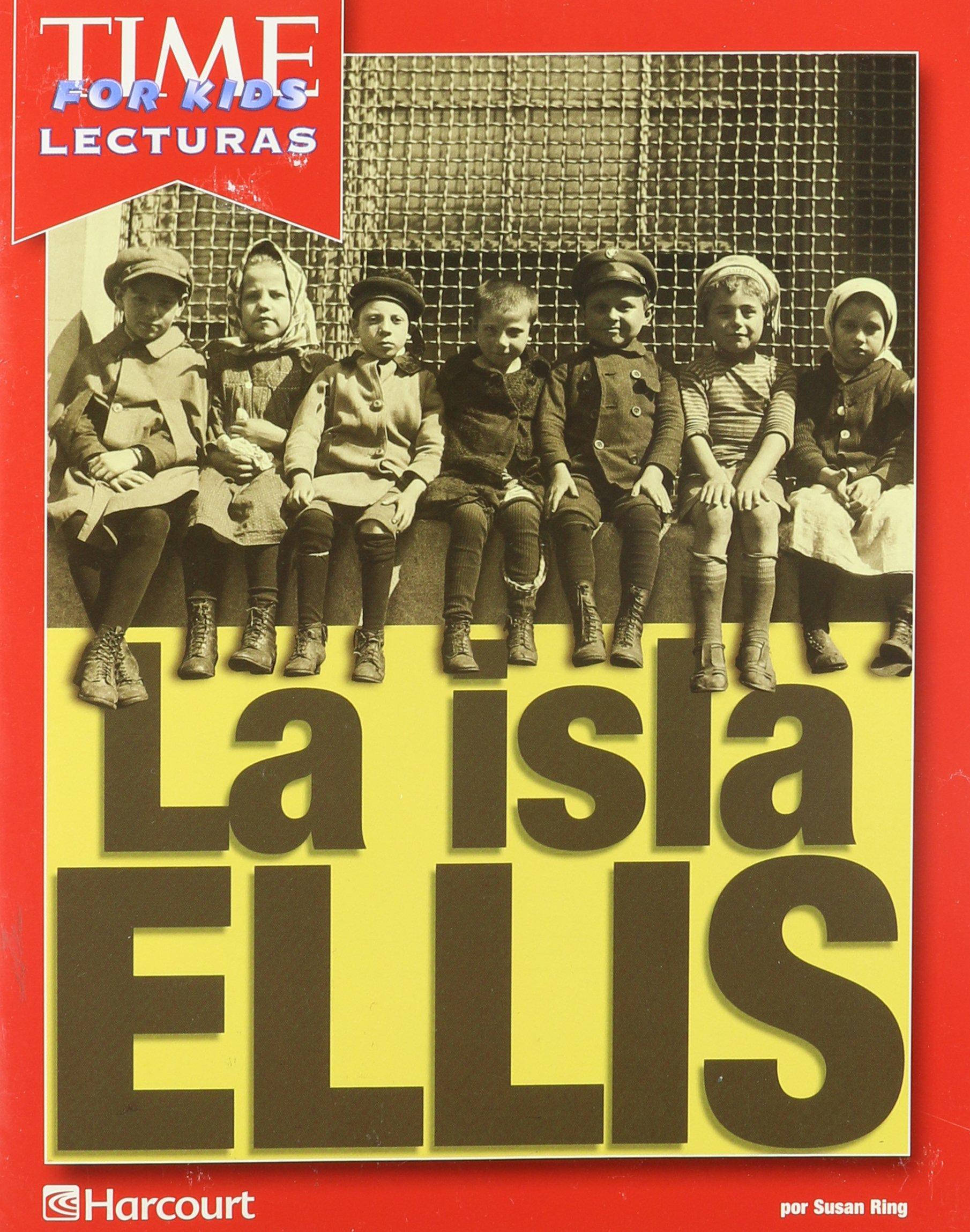 Harcourt School Publishers Reflexiones: Time for Kids Reader Grade 1 La Isla Ellis (Spanish Edition) pdf epub