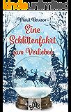Eine Schlittenfahrt zum Verlieben (German Edition)