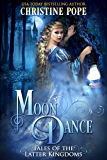 Moon Dance (Tales of the Latter Kingdoms Book 8)