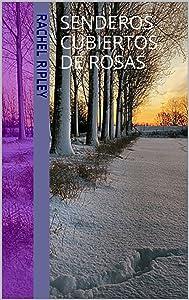 Senderos cubiertos de rosas (Spanish Edition)