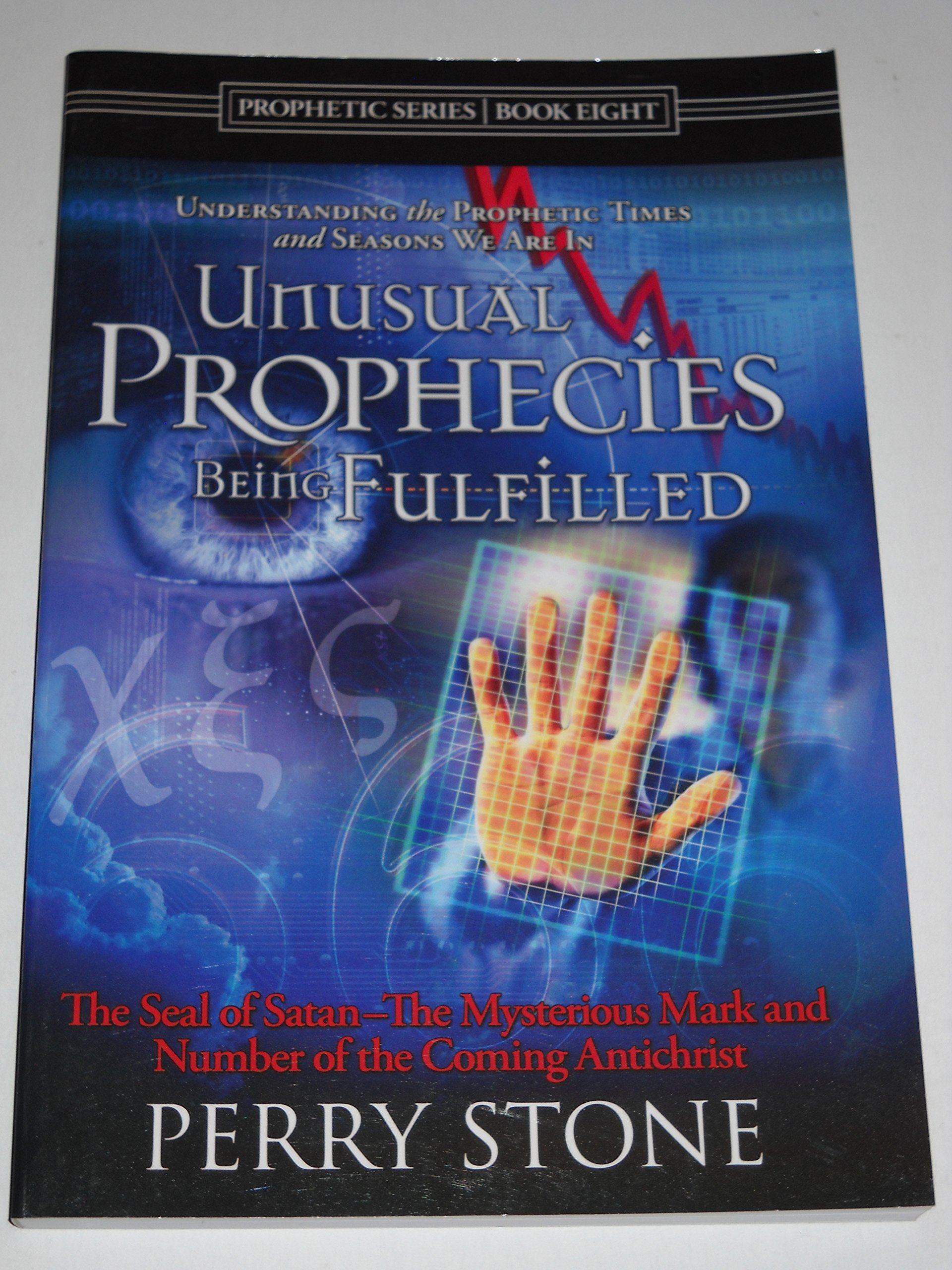 Unusual Prophecies Being Fulfilled - Book Eight (Unusual Prophecies, 8):  Perry Stone: 9780615512396: Amazon.com: Books