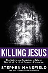 Killing Jesus: The Hidden Drama Behind the World's Most Famous Execution Kindle Edition