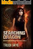 Searching Dragon (Dragon Rising Urban Fantasy Series Book 2)