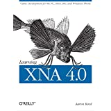 Learning XNA 4.0: Game Development for the PC, Xbox 360, and Windows Phone 7