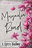Magnolia Road: A Contemporary Romance Novel (The Granite Harbor Series Book Book 3)