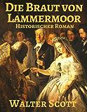 Die Braut von Lammermoor: Vollständige deutsche Ausgabe