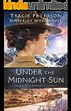 Under the Midnight Sun (The Heart of Alaska Book #3)
