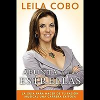 Apunta a las estrellas: La guía para hacer de tu pasión musical una carrera exitosa (Spanish Edition) book cover