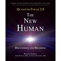 Quantum-Touch 2.0-The New Human: Discovering and Becoming