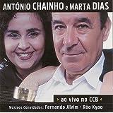 CHAINHO, ANTONIO E MARTA DIAS : AO VIVO NO CCB