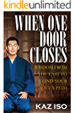 When One Door Closes: Wisdom From The East to Find Your Soul's Path