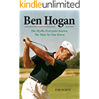 Ben Hogan: The Myths Everyone Knows, the Man No One Knew (English Edition)