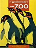 By Underground to the Zoo: London Transport Posters 1913 to the Present