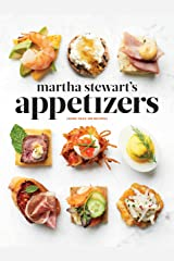 Martha Stewart's Appetizers: 200 Recipes for Dips, Spreads, Snacks, Small Plates, and Other Delicious Hors d' Oeuvres, Plus 30 Cocktails: A Cookbook Hardcover