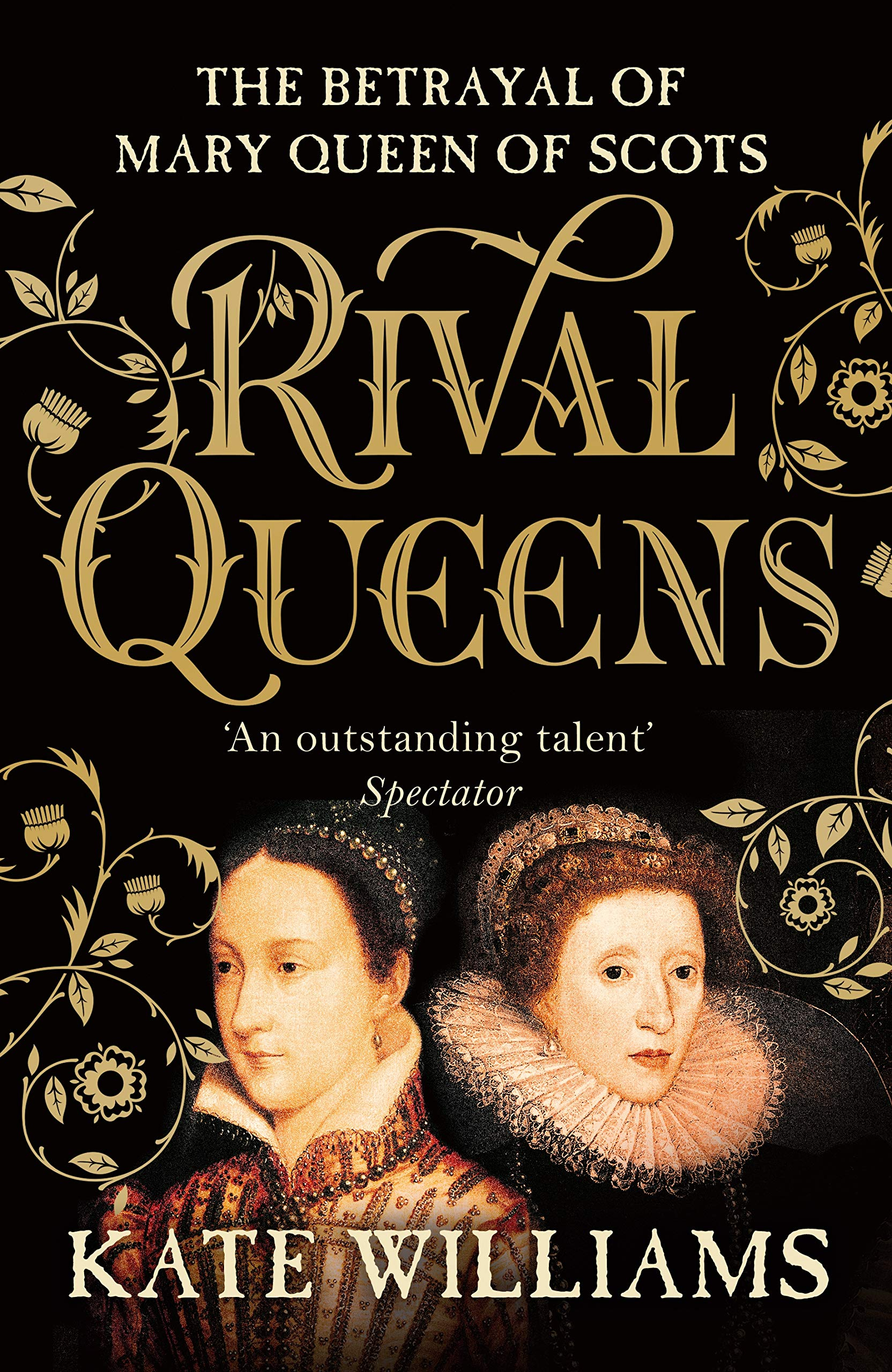 Rival Queens: The Betrayal of Mary, Queen of Scots: Amazon co uk