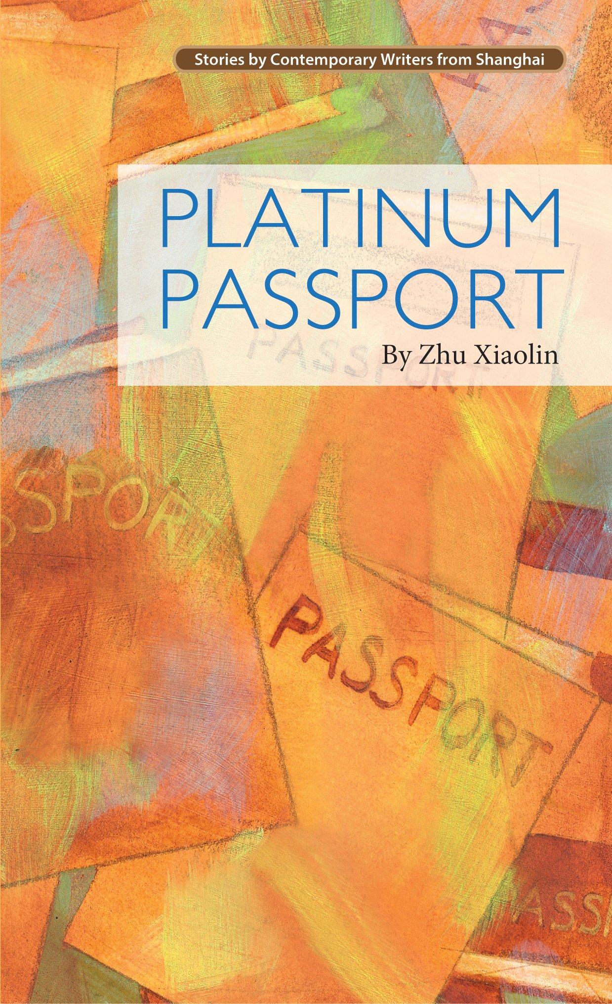 Platinum Passport (Contemporary Writers From Shanghai) pdf