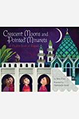 Crescent Moons and Pointed Minarets: A Muslim Book of Shapes (Islamic Book of Shapes for Kids, Toddler Book about Religion, Concept book for Toddlers) Hardcover