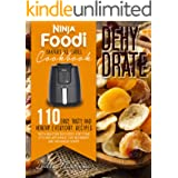 NINJA FOODI SMART XL GRILL COOKBOOK: DEHYDRATE: 100+ NEW EASY, TASTY, AND HEALTHY DEHYDRATING RECIPES FOR BEGINNERS AND ADVAN