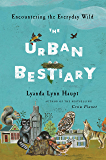 The Urban Bestiary: Encountering the Everyday Wild