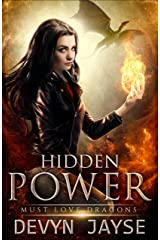 Hidden Power: An Urban Fantasy Story (Must Love Dragons Book 2) Kindle Edition