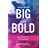 Dreaming Big Being Bold 3: Inspiring Stories From Visionaries, Trailblazers & Change Makers