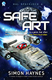 Safe Art: (Book 6 in the Hal Spacejock series)