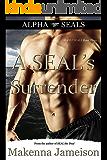 A SEAL's Surrender (Alpha SEALs Book 3)