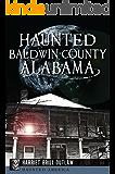 Haunted Baldwin County, Alabama (Haunted America)