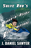 Suave Rob's Rough-n-Ready Rugrat Rapture (Suave Rob's Awesome Adventures Book 2)