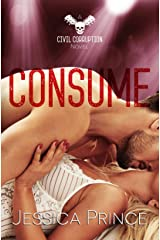 Consume (Civil Corruption Book 3) Kindle Edition