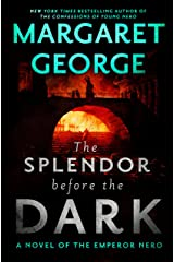 The Splendor Before the Dark: A Novel of the Emperor Nero Kindle Edition